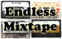 Endless Mixtape!